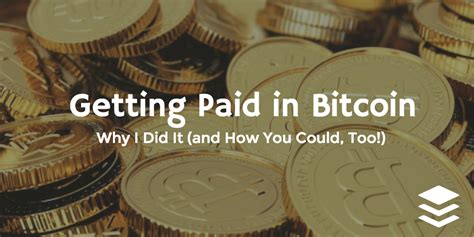 Get Paid In Bitcoin i m getting paid in bitcoin here s how and why