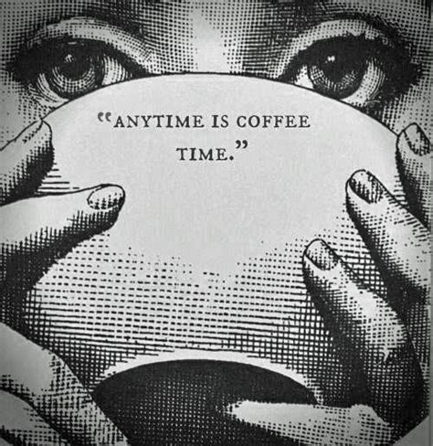 Contact quotes for coffee time on messenger. Anytime Is Coffee Time Pictures, Photos, and Images for Facebook, Tumblr, Pinterest, and Twitter