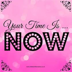 The Time Is Now Motivational Quotes