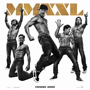 'Magic Mike XXL' – 5 Stylized, Black & White Banners ...