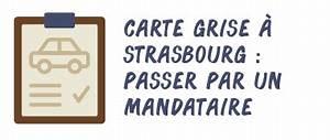 Carte Grise Strasbourg : obtenir sa carte grise strasbourg les diff rents moyens les d marches les co ts ~ Medecine-chirurgie-esthetiques.com Avis de Voitures