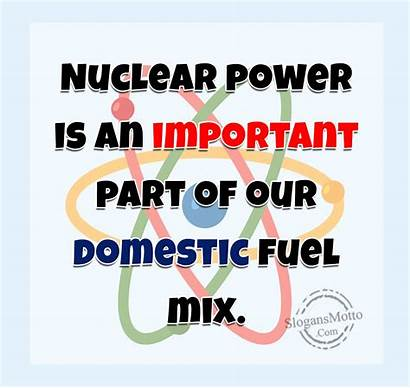 Nuclear Power Slogans Important Anti Domestic Fuel