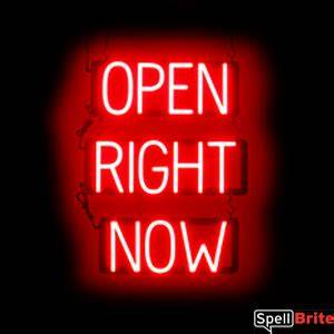 OPEN RIGHT NOW Signs