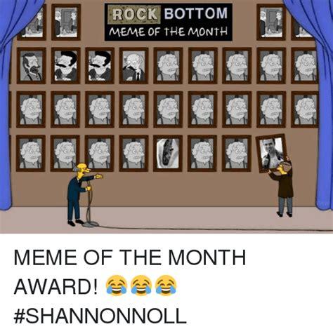 Rock Bottom Meme - search meme of the month memes on me me