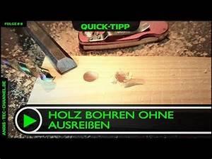 Großes Loch In Holz Bohren : 8 quick tipp holz bohren ohne ausrei en youtube ~ A.2002-acura-tl-radio.info Haus und Dekorationen