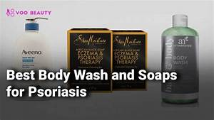 Best Body Wash  U0026 Soaps For Psoriasis