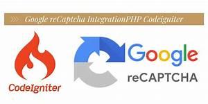 Codeigniter Php Google Recaptcha Form Validation Demo