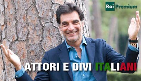 Divi Italiani by Attori E Divi Italiani Ogni Luned 236 Su Premium Con
