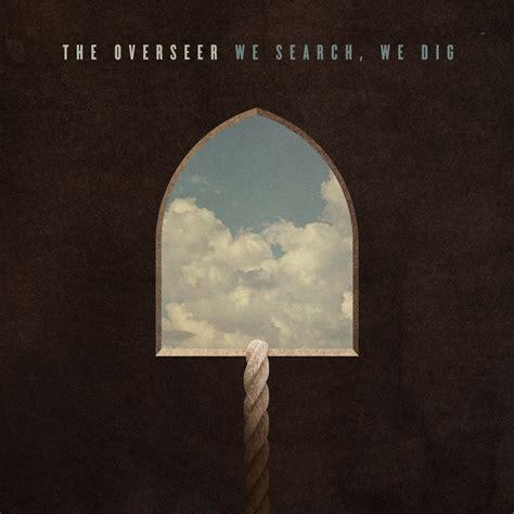 """Jesusfreakhideoutcom The Overseer, """"we Search, We Dig"""