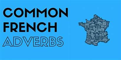 Adverbs French Common Looking Commonly Talkinfrench Place
