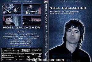 NOEL GALLAGHER Live From Le Cabaret Sauvage Paris, France 2006