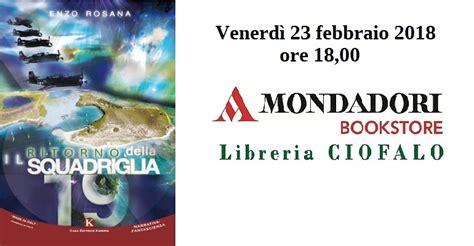 Libreria Mondadori Messina by Alla Libreria Mondadori Ciofalo Presentazione Libro