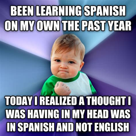 Spanish Class Memes - livememe com success kid
