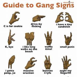 Guide to Gang Signs - The REAL Meaning - Humor - A ...