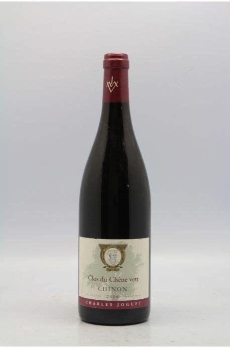 ixina clos du chene charles joguet chinon clos du ch 234 ne vert 2006 vins millesimes