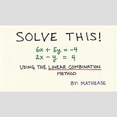 Solving Systems Of Linear Equations Linear Combination Method Youtube