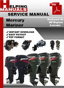 Mercury Mariner Outboard 40 Hp Bigfoot 4-stroke Service Repair Manual Download