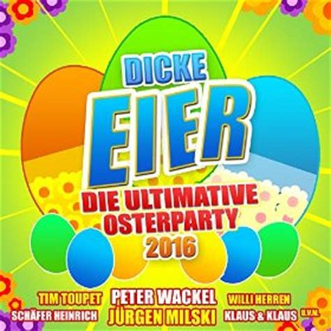 dicke eier die ultimative osterparty  xtreme sound