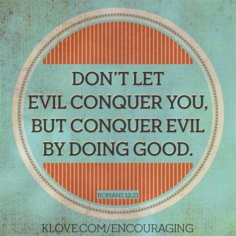conquer evil   good god quotes church religious