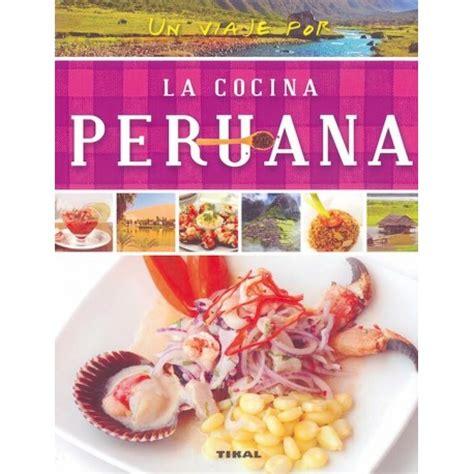 livre de cuisine un viaje por la cocina peruana livre de recettes de