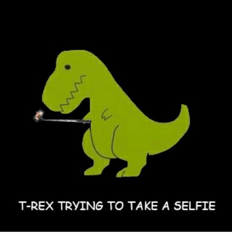 25 Best Memes About T Rex Trying To T Rex Trying To Memes