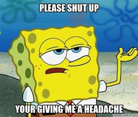 Shut Up Memes - please shut up