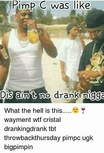 Pimp C Was Like Dis Aint No Drank Nigga What the Hell Is ...