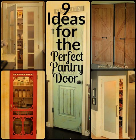 Pantry Cabinet Door Ideas by 9 Ideas For The Pantry Door