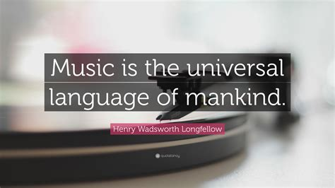 henry wadsworth longfellow quote    universal