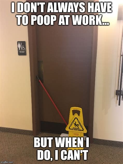 Pooping At Work Meme - pooping at work imgflip