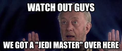 Et Is A Jedi Meme - how do you find the best mentor for you barking up the wrong tree
