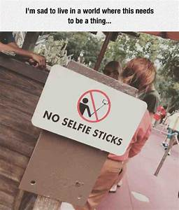 No Selfie Stick... Funny Selfie Stick Quotes