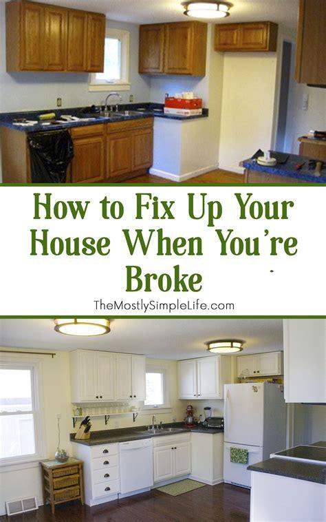 fix   house  youre broke