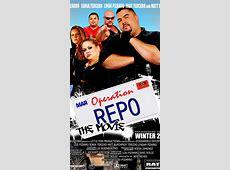 Operation Repo The Movie 2009 IMDb