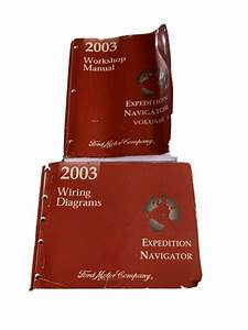 2005 Ford Expedition Navigator Service Shop Manual Set Service Manual Two Volume Set And The Wiring Diagrams Manual