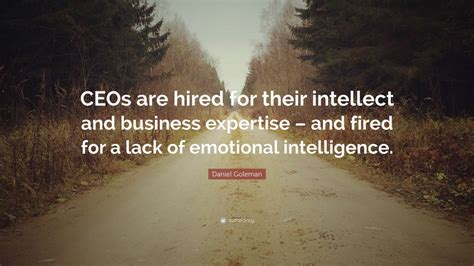 daniel goleman quote ceos  hired   intellect