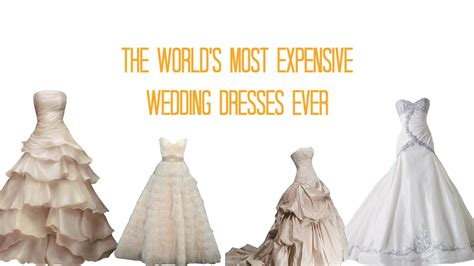top ten most expensive wedding dresses top ten most expensive wedding dresses
