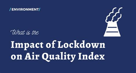 Impact of Lockdown in Air Quality during COVID 19 ...