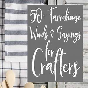 50 farmhouse words sayings for crafters cutting for