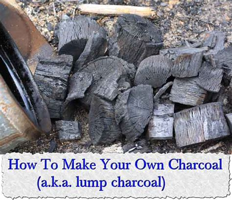 how to use charcoal how to make your own charcoal a k a lump charcoal