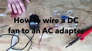 How To Wire An Dc Computer Fan To Ac Adapter