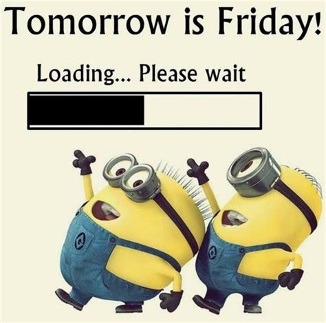Tomorrow Is Friday! Loading Please Wait Pictures, Photos ...