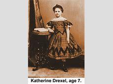 Optional Memorial of St Katharine Drexel, virgin USA
