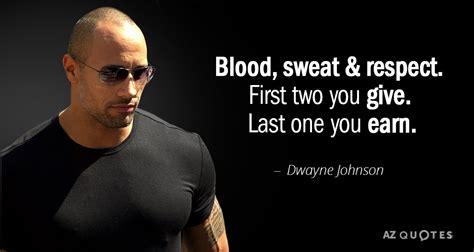 dwayne johnson quote blood sweat respect