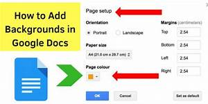 How To Add Backgrounds In Google Docs  A Workaround