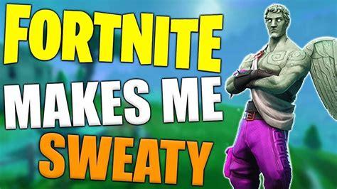 Sweaty Fortnite Youtube