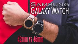 Samsung Galaxy Watch 46mm Vs 42mm Which Should You Buy