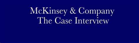 interview case mckinsey case interview what you need to know case
