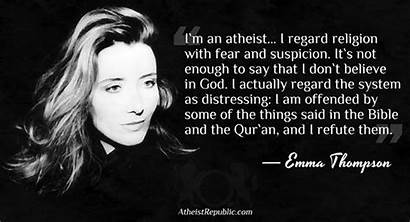 Atheist Emma Thompson Quotes Religion Atheism Fear