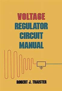 Voltage Regulator Circuit Manual By Bozzano G Luisa